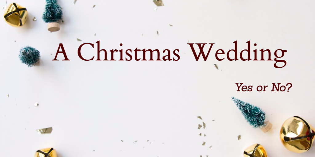 A Christmas Wedding – Yes or No-