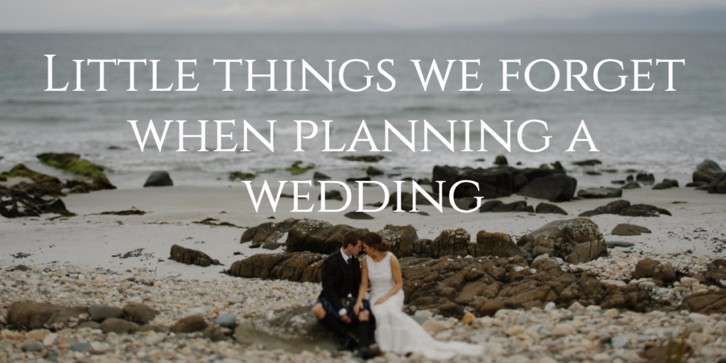 Little things we forget when planning a wedding