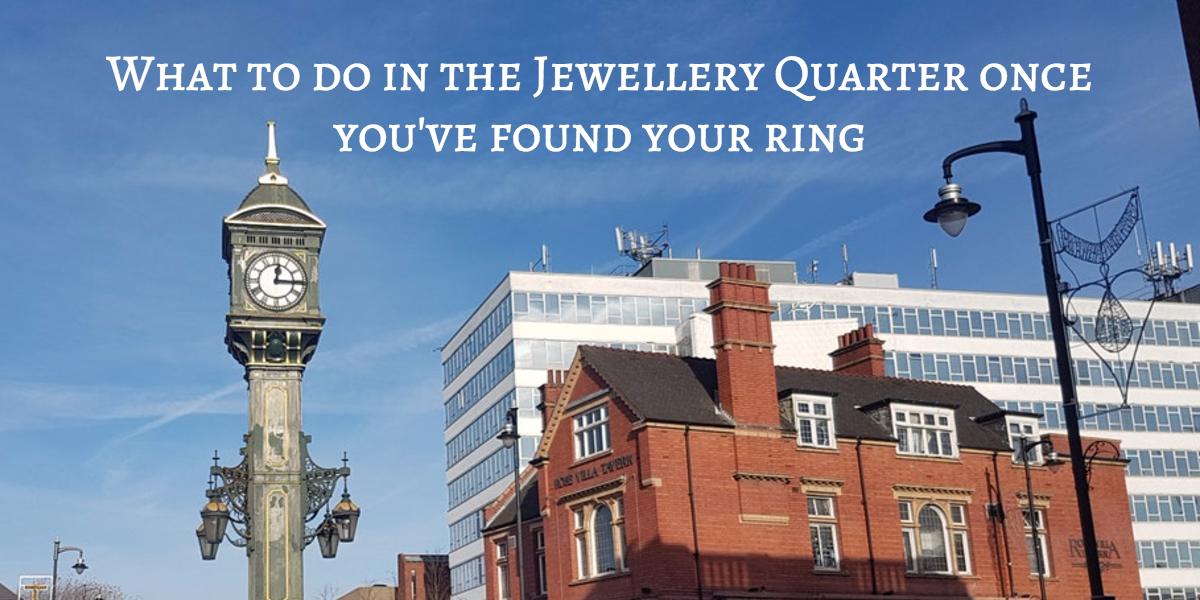 What to do in the Jewellery Quarter once you've found your ring
